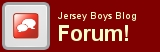 Jersey Boys Blog Forum